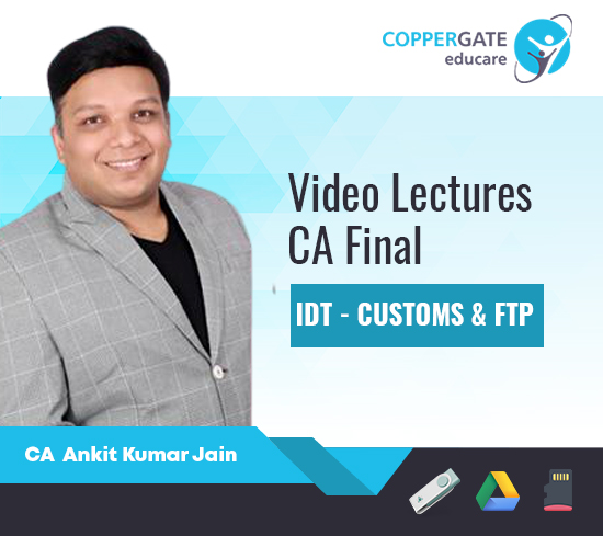 CA Final New Course IDT-Customs & FTP by CA Ankit Kumar Jain [Fast Track]