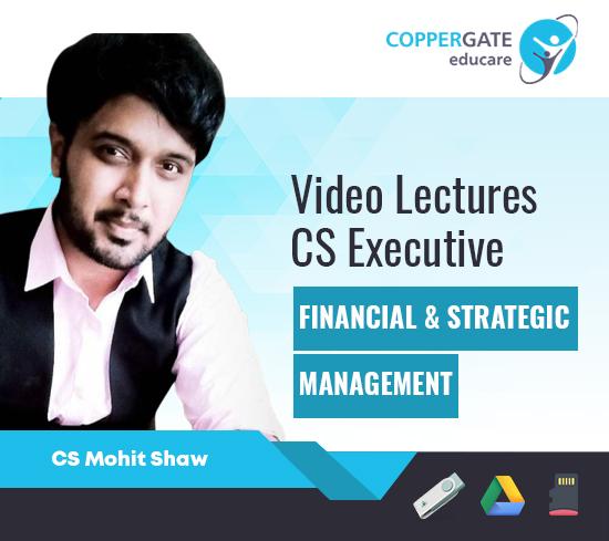 CS Executive New Syllabus Financial & Strategic Management (FSM) by CS Mohit Shaw [Regular]
