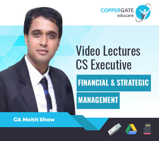CS Executive New Syllabus Financial & Strategic Management (FSM) by CA Mohit Shaw [Regular]