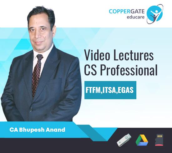 CS Professional Old Syllabus FTFM,ITSA,EGAS by CA Bhupesh Anand [Regular]