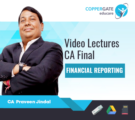CA Final New Syllabus Financial Reporting by CA Praveen Jindal [Regular Course]