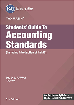 CA Inter Students Guide to Accounting Standards (Including Introduction of Ind AS) by  Dr. D.S. Rawat [Concise Study Material]