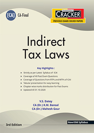 CA Final New Syllabus Indirect Tax Laws by  V.S.Datey/CA(Dr.) K.M. Bansal/CA(Dr.) Mahesh Gour [ Cracker-cum-Compiler]