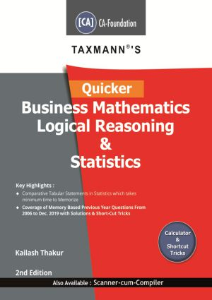 CA Foundation Business Mathematics Logical Reasoning & Statistics by Kailash Thakur [Concise Study Materials]