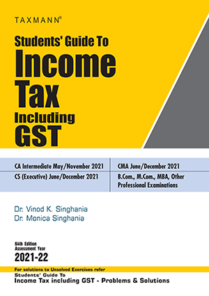 CA Inter Students Guide to INCOME TAX including GST by Dr. Vinod K. Singhania & Dr. Monica Singhania [Concise Study Material]