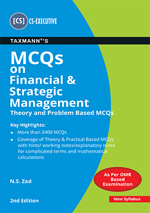 CS Executive MCQs on Financial & Strategic Management by N.S. ZAD [Concise Study Material]