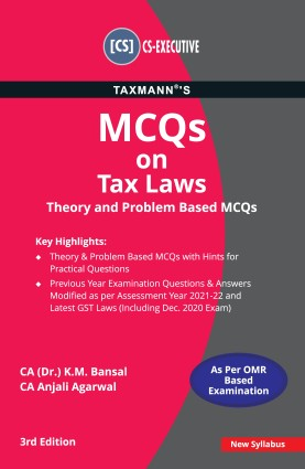 CS Executive MCQs on Tax Laws by K.M. Bansal, Anjali Agarwal [Concise Study Material]